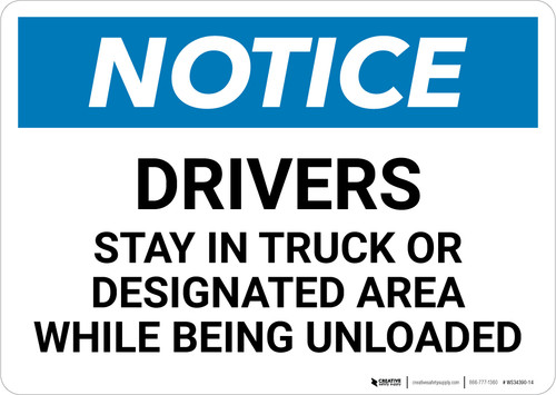 Notice: Drivers Stay In Truck Or Designated Area - Wall Sign