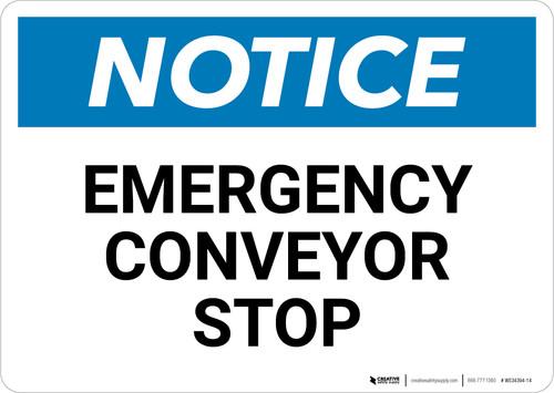 Notice: Emergency Conveyor Stop - Wall Sign