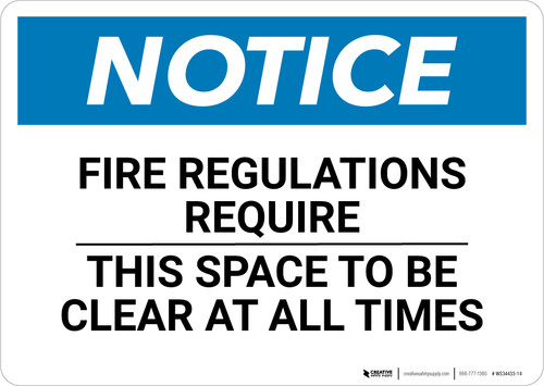 Notice: Fire Regulations Require This Space To Be Clear At All Times - Wall Sign