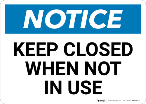 Notice: Keep Closed When Not In Use - Wall Sign