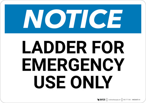 Notice: Ladder For Emergency Use Only - Wall Sign