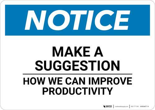 Notice: Make A Suggestion How we can Improve Productivity - Wall Sign