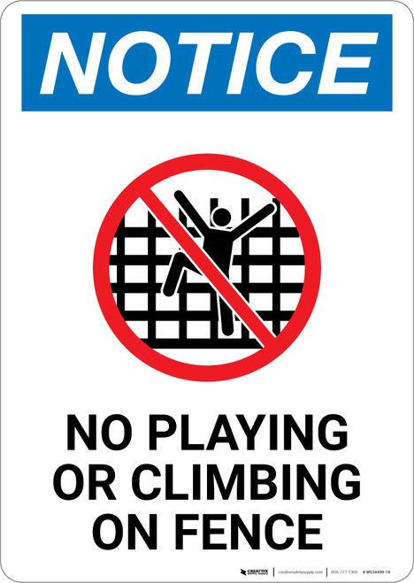 Notice: No Playing Or Climbing On Fence Portrait with Icon - Wall Sign