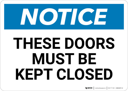 Notice: These Doors Must Be Kept Closed - Wall Sign