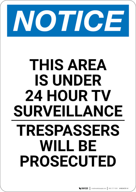 Notice: This Area Is Under 24 Hour TV Surveillance Trespassers Will Be Prosecuted - Wall Sign