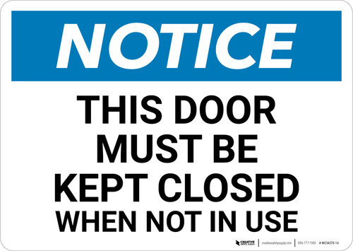 Notice: This Door Must Be Kept Closed When Not In Use - Wall Sign