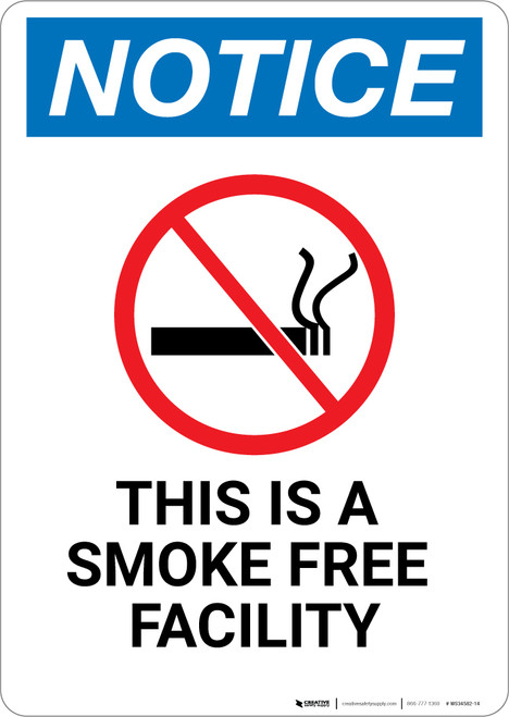 Notice: This Is A Smoke Free Facility - Wall Sign