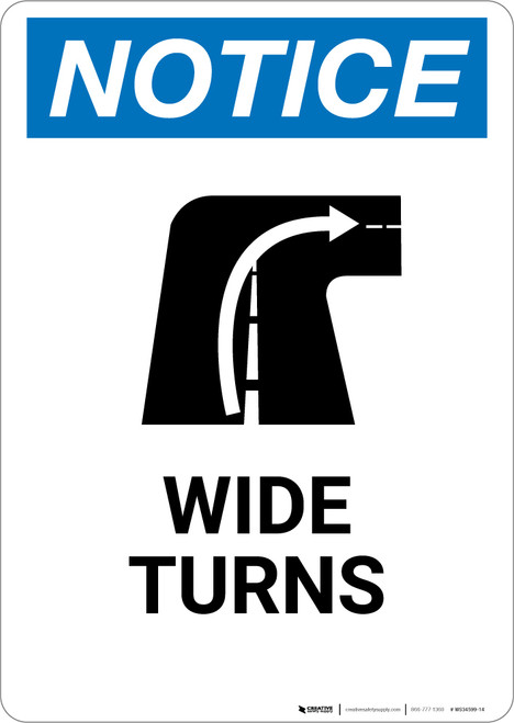 Notice: Wide Turns with Graphic - Wall Sign