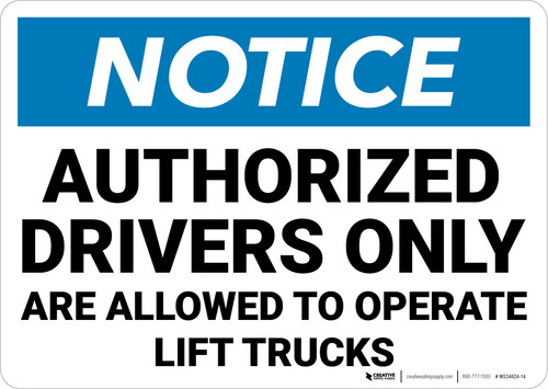 Notice:  Authorized Drivers Only Operate Lift Trucks Landscape - Wall Sign