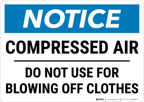 Notice:  Compressed Air Do Not Use For Blowing Off Clothes Landscape - Wall Sign