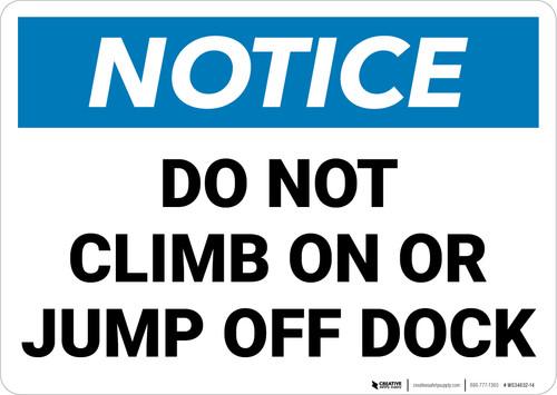 Notice:  Do Not Climb Jump Off Dock Landscape - Wall Sign