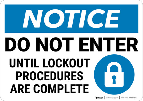 Notice:  Do Not Enter Until Lockout Complete Lock Icon Landscape - Wall Sign