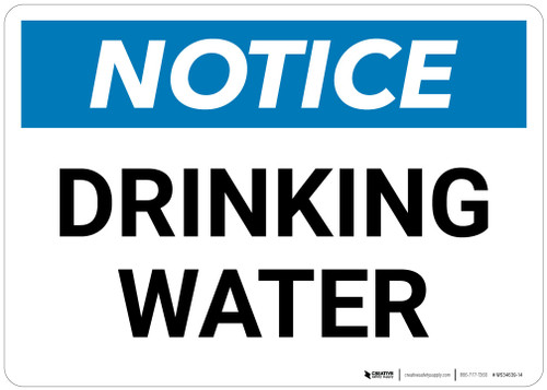 Notice:  Drinking Water Landscape - Wall Sign
