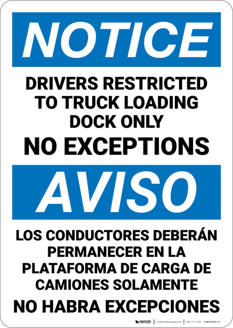 Notice:  Drivers Restricted Truck Loading Dock No Exceptions Bilingual Spanish Portrait - Wall Sign