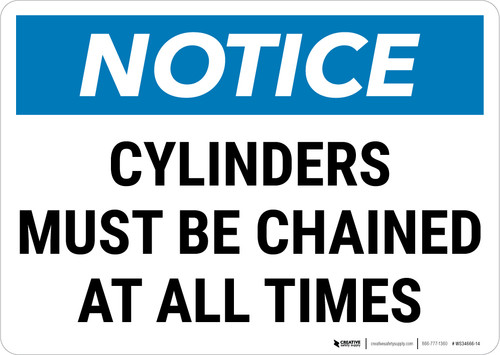 Notice: Cylinder Must Be Chained At All Times Landscape - Wall Sign