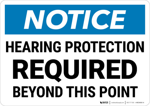 Notice: Hearing Protection Required Beyond This Point Landscape - Wall Sign