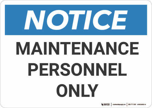 Notice: Maintenance Personnel Only Landscape - Wall Sign