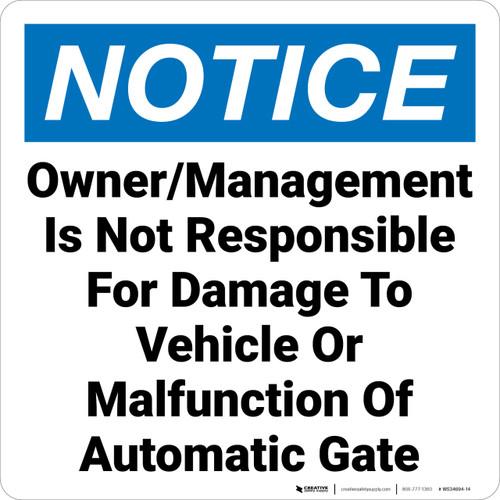 Notice: Owner Management Not Responsible Vehicle Damange Gate Malfunction Landscape - Wall Sign