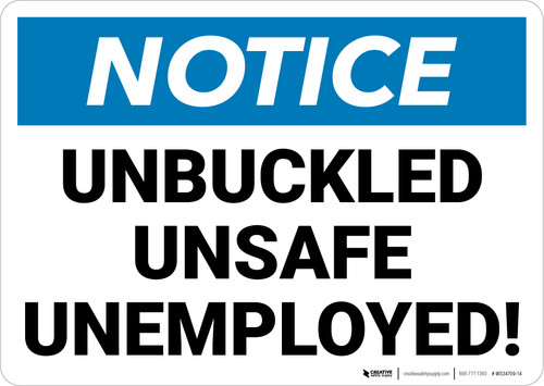 Notice: Unbuckled Unsafe Unemployed Landscape - Wall Sign