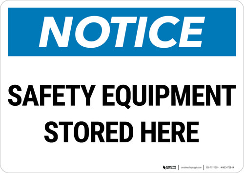Notice: Safety Equipment Stored Here Landscape - Wall Sign