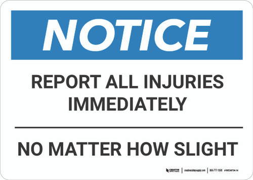 Notice: Report Injuries Immediately Landscape - Wall Sign