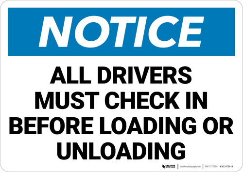 Notice: All Drivers Check Before Loading Unloading Landscape - Wall Sign
