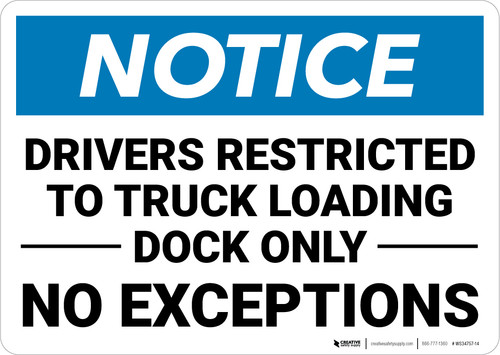 Notice: Drivers Restricted Truck Loading Dock Only No Exceptions Landscape - Wall Sign