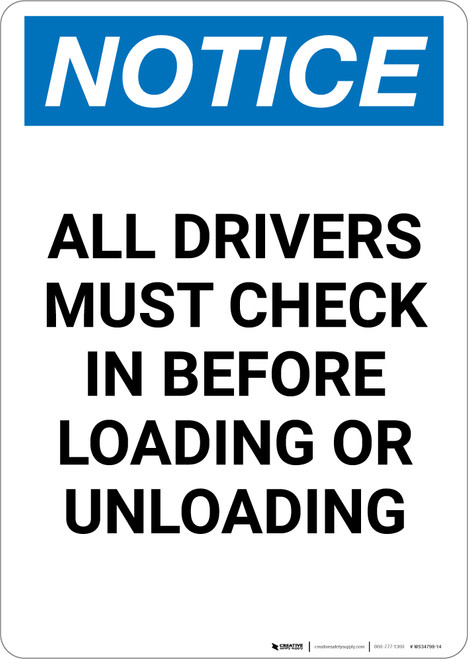 Notice: All Drivers Check in Before Loading Unloading - Portrait Wall Sign