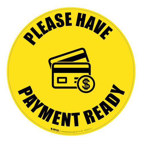 Please Have Payment Ready - Floor Sign
