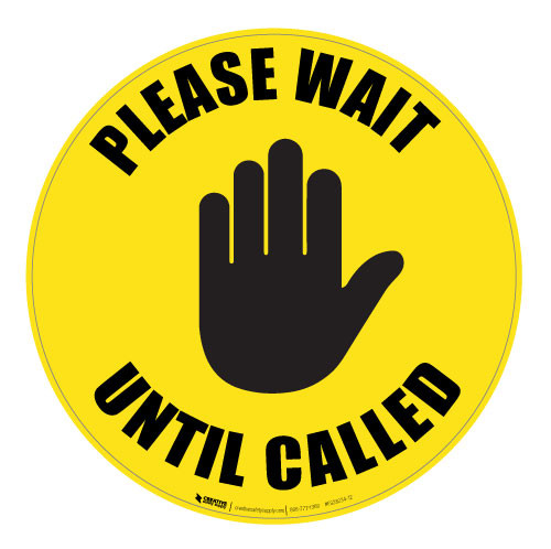 Please Wait Until Called - Floor Sign