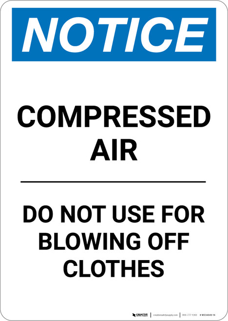 Notice: Compressed Air Do Not Use For Blowing Off Clothes - Portrait Wall Sign