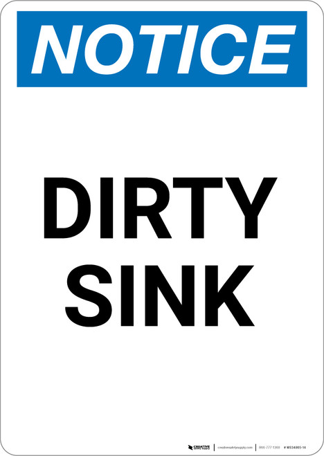 Notice: Dirty Sink - Portrait Wall Sign
