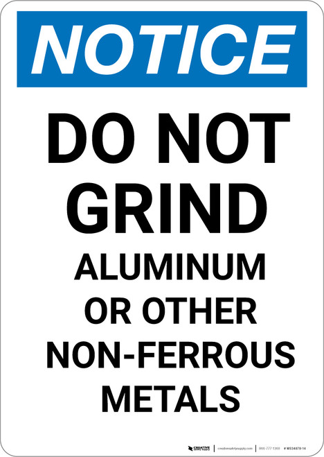 Notice: Do Not Grind Aluminum or Other Non-Ferrous Metals - Portrait Wall Sign