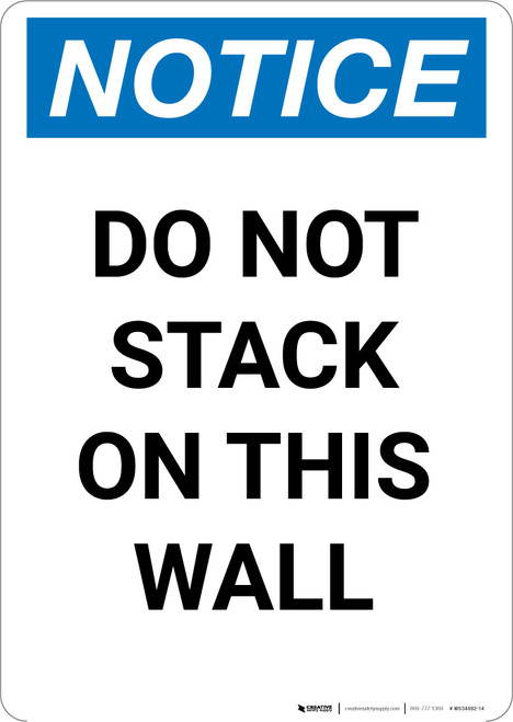 Notice: Do Not Stack On This Wall - Portrait Wall Sign