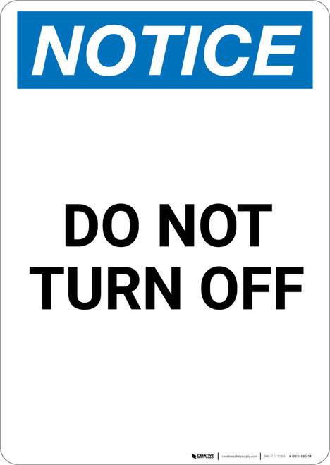 Notice: Do Not Turn Off - Portrait Wall Sign