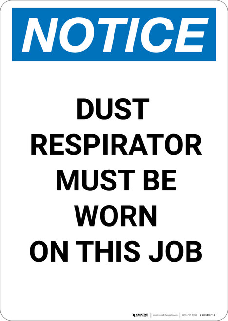 Notice: Dust Respirator Must Be Worn - Portrait Wall Sign