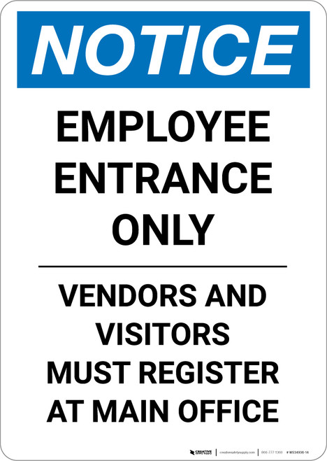 Notice: Employee Entrace Only - Visitors and Vendors Register at Main Office - Portrait Wall Sign
