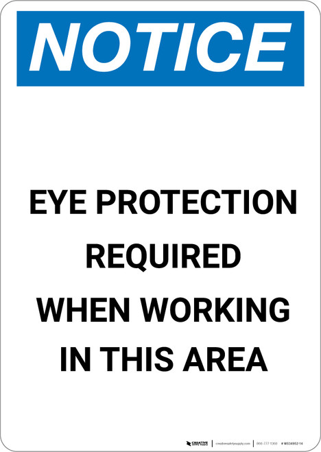 Notice: Eye Protection Required When Working in This Area - Portrait Wall Sign