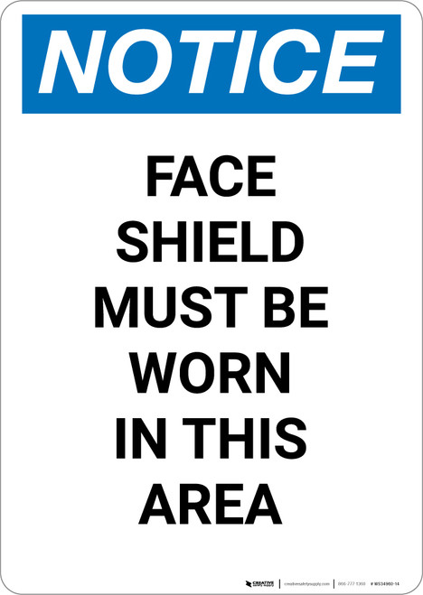 Notice: Face Shield Must Be Worn in This Area - Portrait Wall Sign