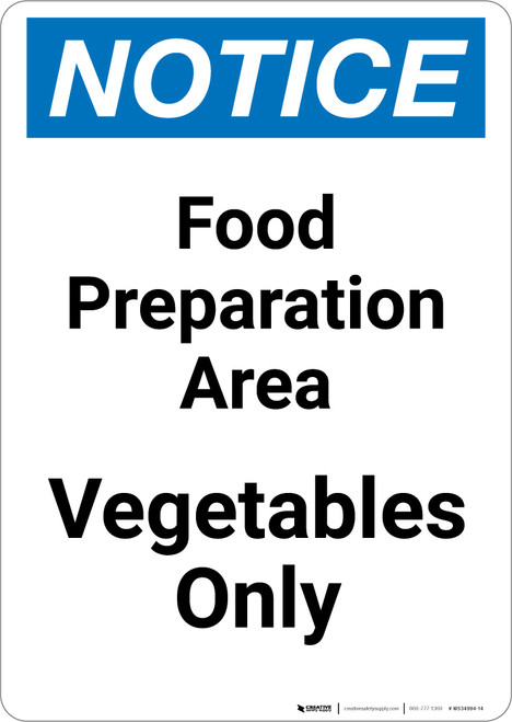 Notice: Food Prep Area - Vegetables Only - Portrait Wall Sign