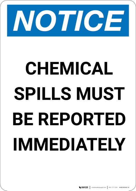 Notice: Chemical Spills Must be Reported Immediately - Portrait Wall Sign