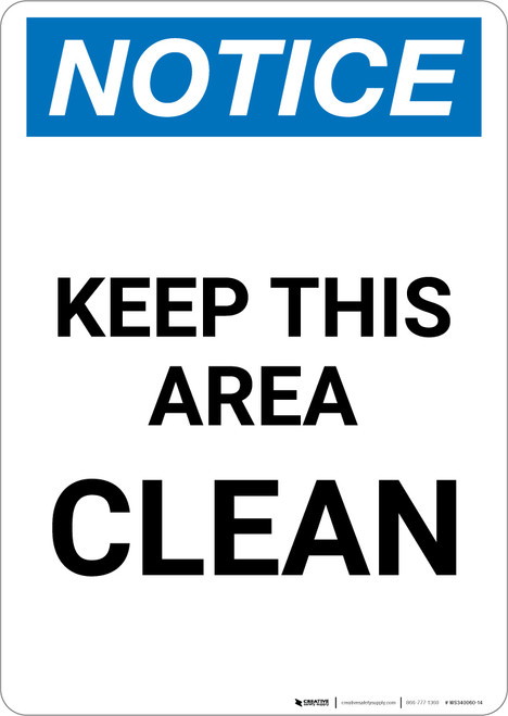 Notice: Keep This Area Clean - Portrait Wall Sign