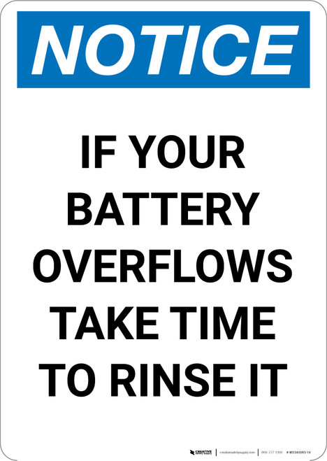 Notice: If Your Battery Overflows Take Time to Rinse It - Portrait Wall Sign