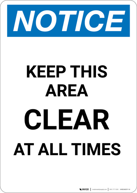 Notice: Keep Area Clear At All Times - Portrait Wall Sign