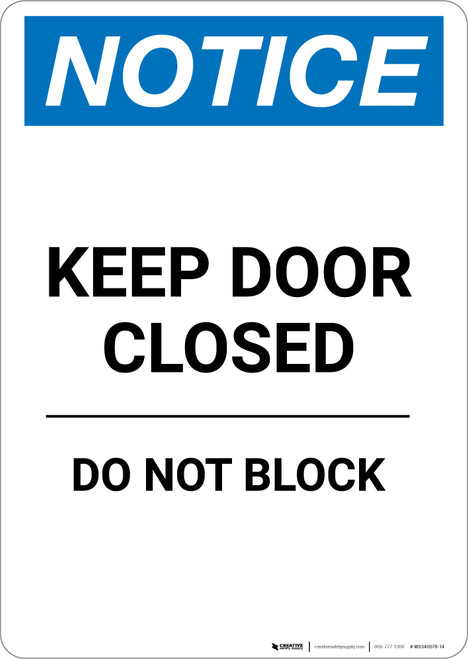 Notice: Keep Door Closed Do Not Block - Portrait Wall Sign