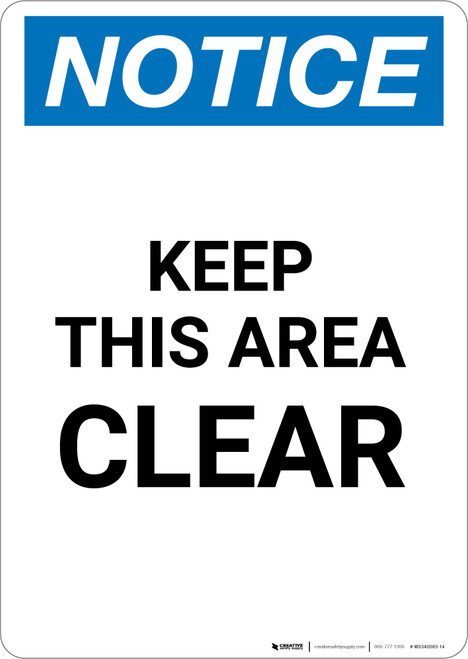 Notice: Keep This Area Clear - Portrait Wall Sign