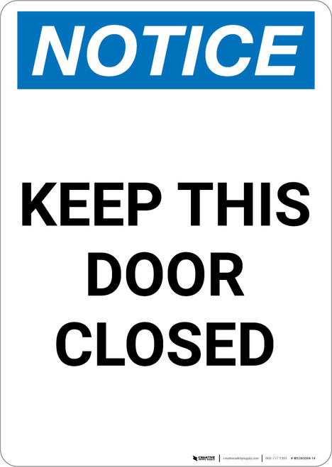Notice: Keep This Door Closed - Portrait Wall Sign