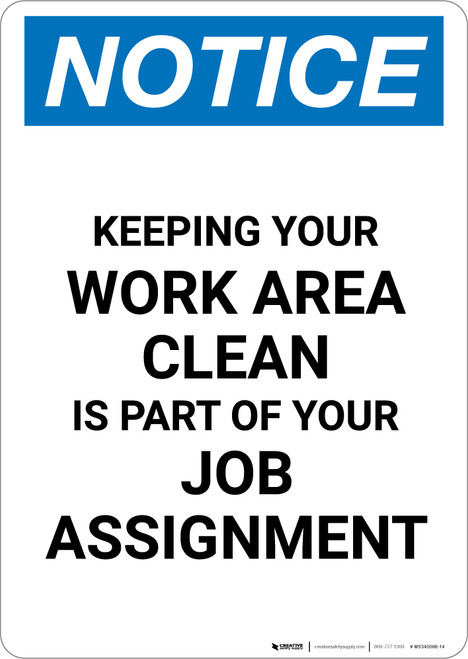 Notice: Keeping Your Work Area Clean is Part of Your Job Assignment - Portrait Wall Sign