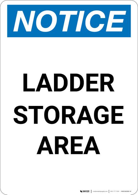 Notice: Ladder Storage Area - Portrait Wall Sign