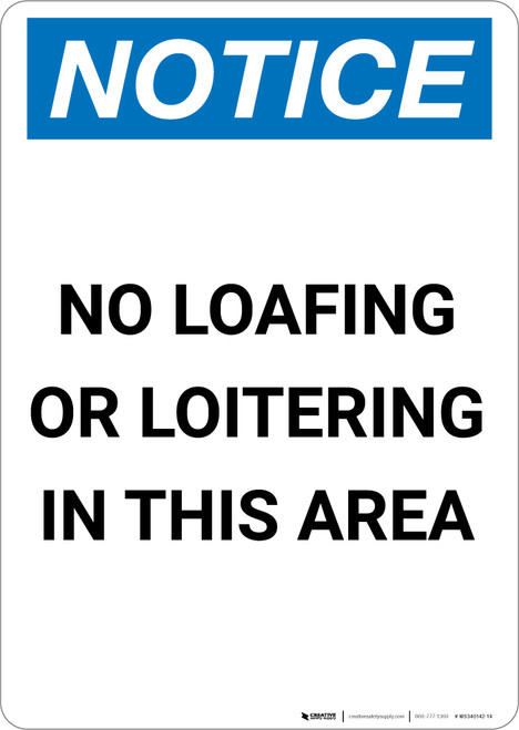 Notice: No Loafing Or Loitering In This Area - Portrait Wall Sign